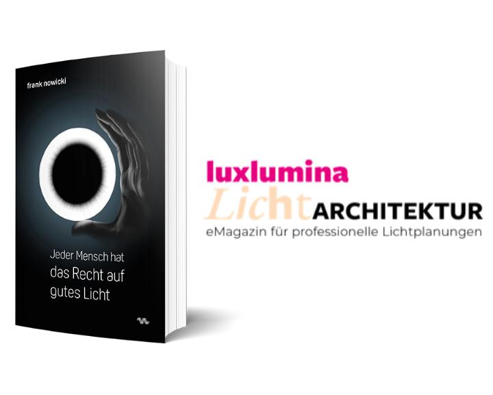 """Ein Bild von Frank Nowickis Buch """"Jeder Mensch hat das Recht auf gutes Licht"""" und dem Logo des B2B-Magazins LichtArchitektur des luxlumina Verlags."""